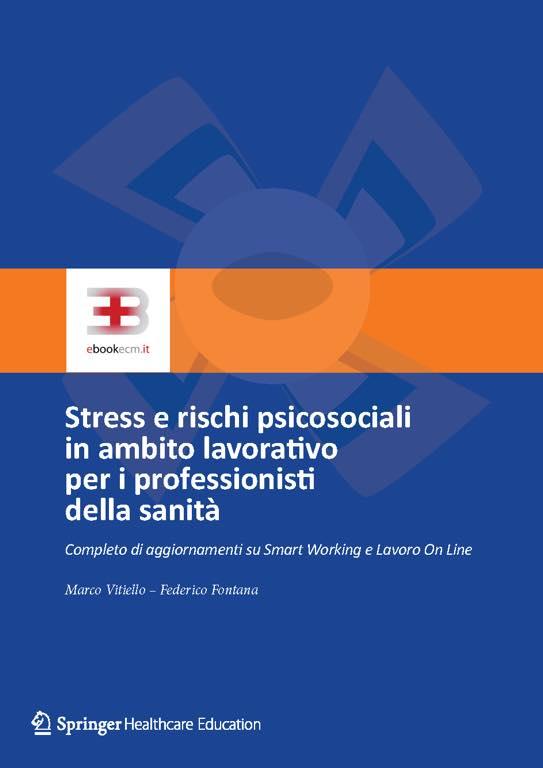 Stress e rischi psicosociali in ambito lavorativo per i professionisti della sanità