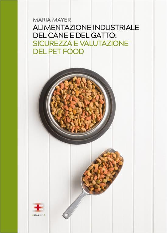 Alimentazione Industriale del Cane e del Gatto: Sicurezza e Valutazione del Pet Food