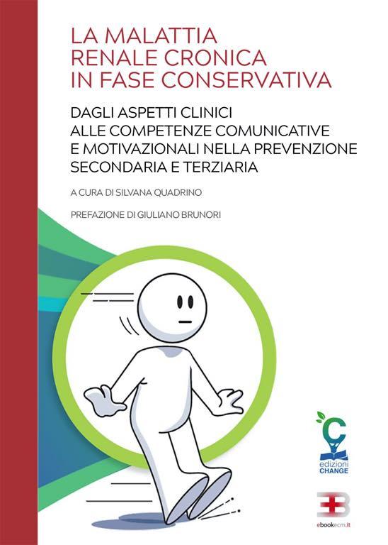 La Malattia Renale Cronica in Fase Conservativa: dagli aspetti clinici alle competenze comunicative e motivazionali