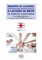 Gruppo di Lavoro, Integrazione Professionale e Lavoro di Rete in Ambito Sanitario corsi fad ecm online