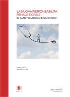 La Nuova Responsabilità Penale e Civile in Ambito Medico e Sanitario