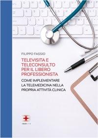 Televisita e Teleconsulto per il libero professionista: come implementare la Telemedicina nella propria attività clinica