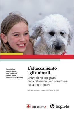 L'Attaccamento agli Animali: una visione integrata della relazione uomo-animale nella Pet Therapy