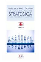 La comunicazione strategica nelle professioni sanitarie corsi fad ecm online